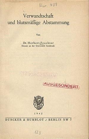 Verwandtschaft und blutsmäßige Abstammung.: Feuchter, Herbert: