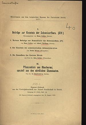 I. Beiträge zur Kenntnis der Schweizerflora. (XIV.); II. Pflanzenliste aus Oberburma, speziell...