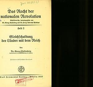 Gleichschaltung der Länder mit dem Reich. Das Recht der nationalen Revolution, Heft 2.: ...