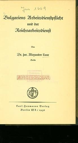 Bulgariens Arbeitsdienstpflicht und der Reichsarbeitsdienst.: Lane, Alexander: