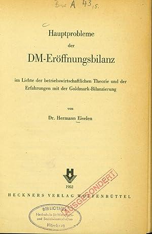 Hauptprobleme der DM-Eröffnungsbilanz im Lichte der betriebswirtschaftlichen Theorie und der ...