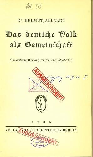 Das deutsche Volk als Gemeinschaft. Eine kritische Wertung der deutschen Staatslehre.: Allardt, ...