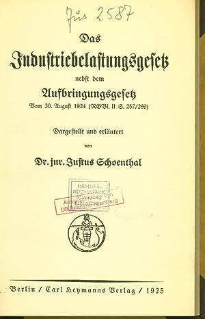 Das Industriebelastungsgesetz nebst dem Aufbringungsgesetz vom 30. August 1924 (RGBl. II S. 257&#...