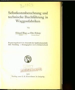 Selbstkostenberechnung und technische Buchführung in Waggonfabriken. Ergänzungsband I. ...