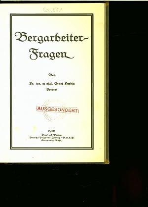 Bergarbeiter-Fragen.: Herbig, Ernst: