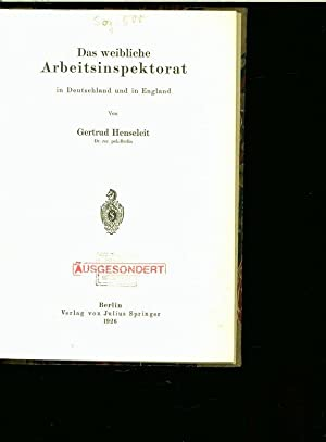 Das weibliche Arbeitsinspektorat in Deutschland und in England.: Henseleit, Gertrud: