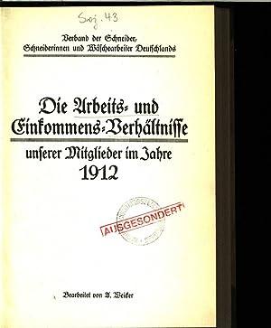 Die Arbeits- und Einkommens-Verhältnisse unserer Mitglieder im Jahre 1912. Verband der ...