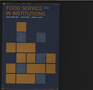 Food Service in Institutions.: West, Bessie Brooks, Levelle Wood and Virginia F. Harger: