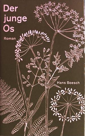 Der junge Os.: Boesch, Hans: