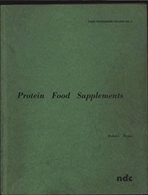 Protein Food Supplements. Food Processing Review No. 3.: Noyes, Robert:
