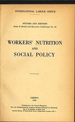 Workers' Nutrition and Social Policy. International Labour Office. Studies and reports. B 22.