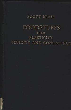 Foodstuffs, their Plasticity, Fluidity and Consistency. Deformation and flow: monographs on the ...