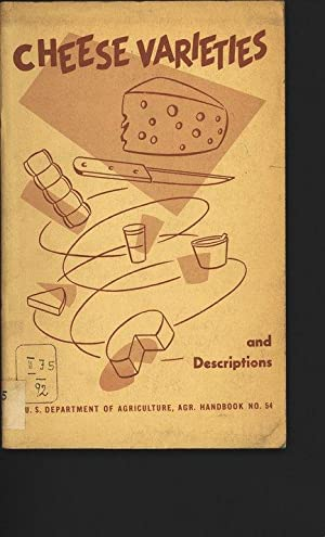 Cheese Varieties and Descriptions. U.S. Dept. of Agriculture, Agr. Handbook no. 54.: Sanders, ...