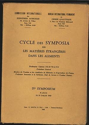 Cycle des Symposia sur les Matieres etrangeres dans les aliments. IVe Symposium, Paris 14-19 Juilet...