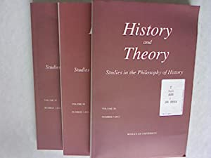 HISTORY AND THEORY. Studies in the Philosophy of History. Vol. 50 Number 1, Number 2 and Number 3, ...