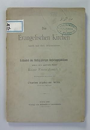 Die Evangelischen Kirchen, Augs. [Augsburgischen] und Hel. [Helvetischen] Bekenntnisses. Anlä...