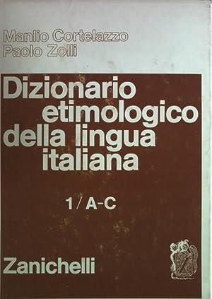 Dizionario etimologico della lingua italiana 1/A-C.: Cortelazzo, Manlio: