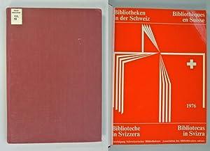 Bibliotheken in der Schweiz 1976. / Bibliotheques en Suisse 1976. / Biblioteche in ...