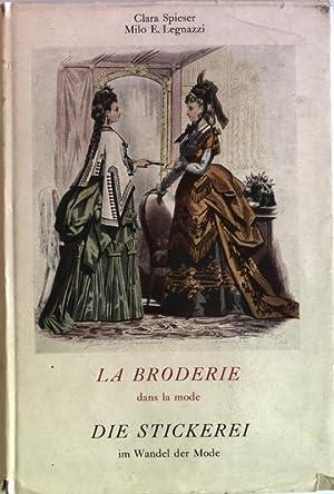 La Broderie dans la mode. Die stickerei im Wandel der Mode. Das Werk wurde in einer Auflage von ...