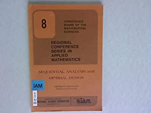 Regional Conference Series in Applied Mathematics: Sequential Analysis and Optimal Design. ...