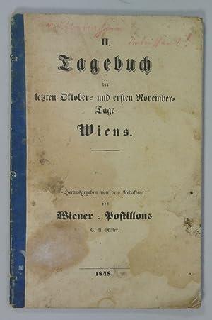 Tagebuch der letzten Oktober- und ersten Novembertage Wiens, II. Teil (= 1. bis 16. November 1848 -...