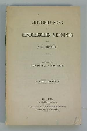MITTHEILUNGEN DES HISTORISCHEN VEREINES FÜR STEIERMARK, XXVI. Heft. - (Enthält u.a.: ...