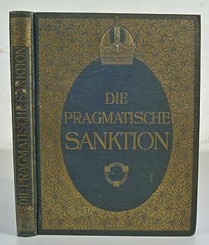 Die Pragmatische Sanktion. Authentische Texte samt Erläuterungen und Übersetzungen. Im ...