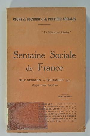 Semaine sociale de France, XIIIe Session, Toulouse 1921. Compte rendu in-extenso. - (Includes e.g.:...