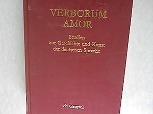 Verborum amor: Studien zur Geschichte und Kunst der deutschen Sprache; Festschrift für Stefan ...