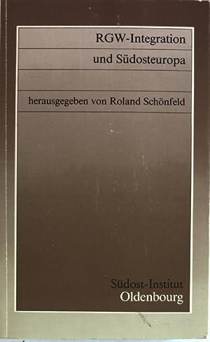RGW-Integration und Südosteuropa. Untersuchungen zur Gegenwartskunde Südosteuropas, Band ...