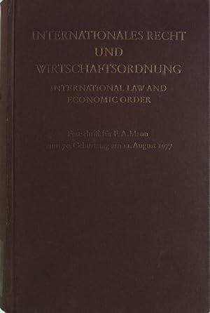 Internationales Recht und Wirtschaftsordnung: Festschrift für F. A. Mann zum 70. Geburtstag am...
