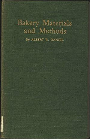 Bakery materiale and methods A book for every baker and confectioner.: Danie, Allbert R: