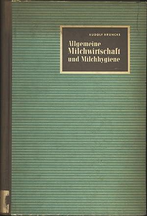 Allgemeine Milchwirtschaft und Milchhygiene.: Bruncke, Rudolf: