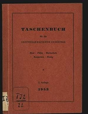 Taschenbuch für die obstverarbeitende Industrie. Most, Pülpe, Marmelade, Konserven, Honig...