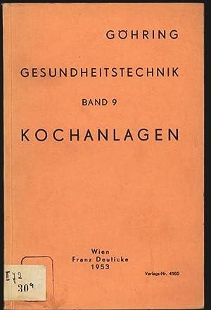 Kochanlagen. Mit 97 Abb. im Text und 7 Zahlentaf. Gesundheitstechnik, Band 9.: Göhring, Oskar:
