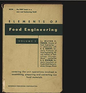 Elements of Food Engineering. Volume 2.: Parker, Milton E., E. S. Harvey and E. S. Stateler: