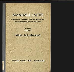 Milch in der Landwirtschaft. Manuale lactis. Handbuch der Milchwirtschaftlichen Weltliteratur. II. ...