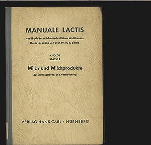 Milch und Milchprodukte. Zusammensetzung und Untersuchung. Manuale lactis. Handbuch der ...