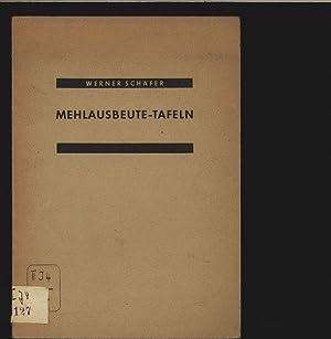 Mehlausbeute-Tafeln. Mit 8 Taf. und 1 Textabb.: Schäfer, Werner: