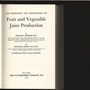 Fruit and Vegetable Juice Production.: Tressler, Donald Kiteley and Maynard A. Joslyn: