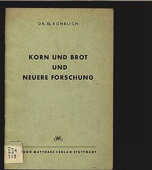 Korn und Brot und neuere Forschung. Mit 9 Abb.: Rohrlich, Matei: