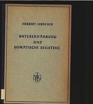 Unterernährung und somatische Resistenz.: Hirscher, Herbert: