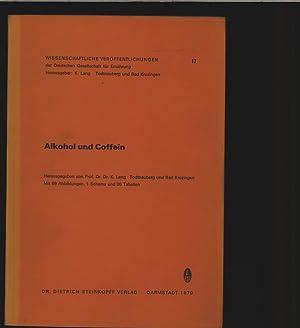 Alkohol und Coffein. Wissenschaftliche Veröffentlichungen der Deutschen Gesellschaft für ...