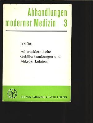 Atherosklerotische Gefäßerkrankungen und Mikrozirkulation. Abhandlungen moderner Medizin...