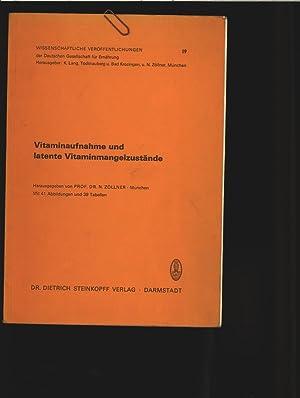 Vitaminaufnähme und latente Vitaminmangelzustände. Vorträge des Symposions in M&uuml...