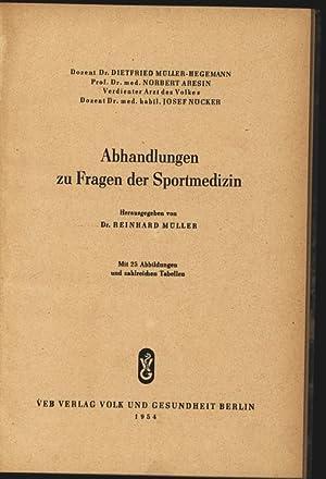 Abhandlungen zu Fragen der Sportmedizin. Hrsg. von Reinhard Müller.: Müller-Hegemann, ...
