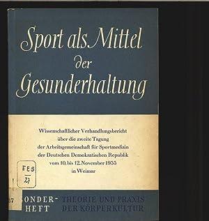 Sport als Mittel der Gesunderhaltung. Wissenschaftlicher Verhandlungsbericht üb. d. 2. Tagung ...