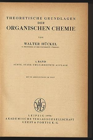 Theoretische Grundlagen der organischen Chemie. Band 1.: Hückel, Walter: