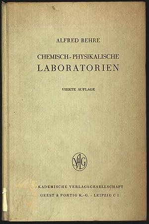 Chemisch-physikalische Laboratorien und ihre Einrichtungen.: Behre, Alfred: