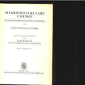 Makromolekulare Chemie. Ein Lehr- u. Handbuch f. Chemiker u. Biologen.: Meyer, Kurt Heinrich: